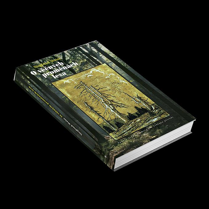 Siegfried Weiss – O věčných proměnách lesa